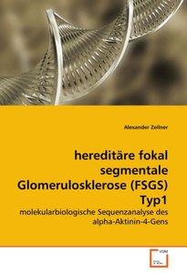 hereditäre fokal segmentale Glomerulosklerose (FSGS) Typ1