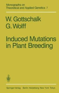 Induced Mutations in Plant Breeding
