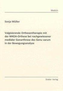 Valgisierende Orthesentherapie mit der M4OA-Orthese bei nachgewi