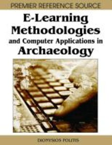E-Learning Methodologies and Computer Applications in Archaeolog