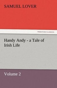 Handy Andy - a Tale of Irish Life