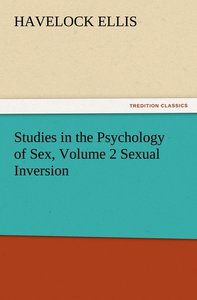 Studies in the Psychology of Sex, Volume 2 Sexual Inversion