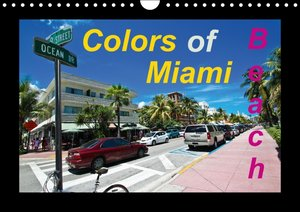 Colors of Miami Beach (Wall Calendar perpetual DIN A4 Landscape)