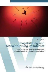 Imagebildung und Markenführung im Internet