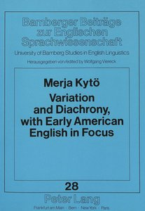 Variation and Diachrony, with Early American English in Focus