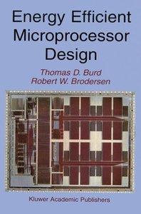 Energy Efficient Microprocessor Design