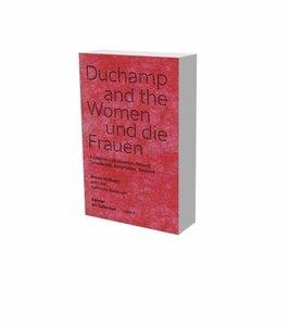 Duchamp und die Frauen. Freundschaft, Kooperation, Netzwerke
