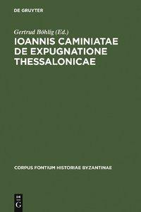 Ioannis Caminiatae de expugnatione Thessalonicae