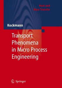 Transport Phenomena in Micro Process Engineering