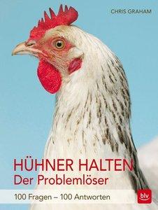 Hühner halten - Der Problemlöser