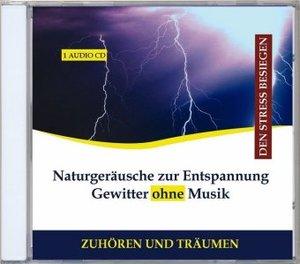 Naturgeräusche zur Entspannung Gewitter ohne Musik
