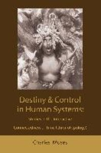 Destiny and control in human systems