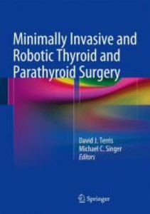 Minimally Invasive and Robotic Thyroid and Parathyroid Surgery