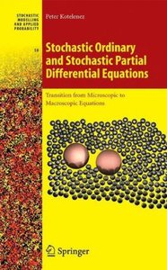 Stochastic Ordinary and Stochastic Partial Differential Equation