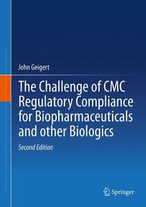 The Challenge of CMC Regulatory Compliance for Biopharmaceutical