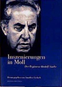 Inszenierungen in Moll. Der Regisseur Rudolf Noelte