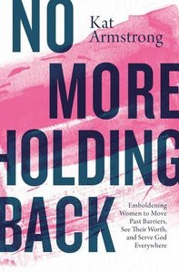 No More Holding Back: Emboldening Women to Move Past Barriers, S