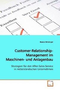 Customer-Relationship-Management im Maschinen- und Anlagenbau