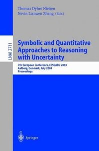 Symbolic and Quantitative Approaches to Reasoning with Uncertain