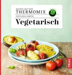 Kochen mit dem Thermomix - Vegetarisch
