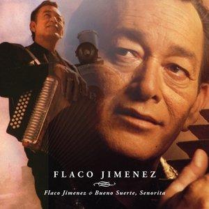Flaco Jimenez/Bueno Suerte,Senorita