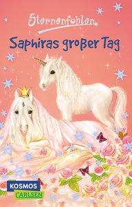 Sternenfohlen 04: Saphiras großer Tag