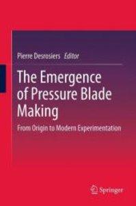 The Emergence of Pressure Blade Making
