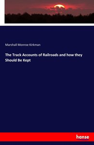 The Track Accounts of Railroads and how they Should Be Kept