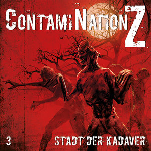 ContamiNation Z 03: Stadt der Kadaver