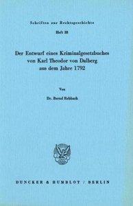 Der Entwurf eines Kriminalgesetzbuches von Karl Theodor von Dalb