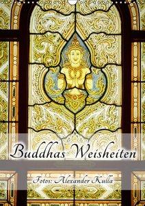 Buddhas Weisheiten (Wandkalender 2016 DIN A3 hoch)