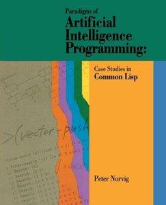 Paradigms of Artificial Intelligence Programming: Case Studies i