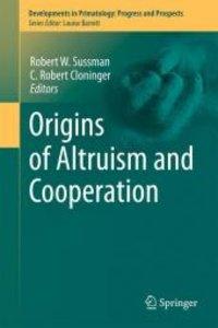 Origins of Altruism and Cooperation