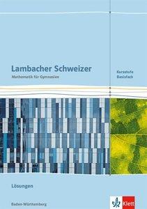 Lambacher Schweizer Mathematik Kursstufe - Basisfach. Ausgabe Ba