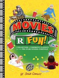 Movies Are Fun!