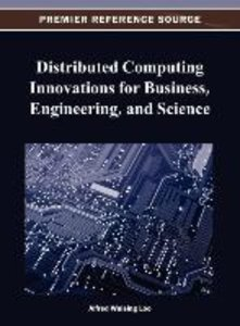 Distributed Computing Innovations for Business, Engineering, and