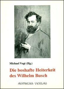 Die boshafte Heiterkeit des Wilhelm Busch