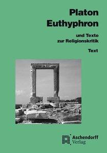 Euthyphron und Texte zur Religionskritik