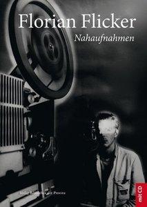 Florian Flicker - Nahaufnahmen, mit Audio-CD