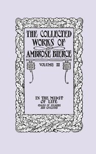 The Collected Works of Ambrose Bierce, Volume II