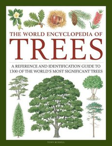 The World Encyclopedia of Trees: A Reference and Identification