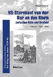 US-Sturmlauf von der Ruhr an den Rhein zwischen Köln und Krefeld