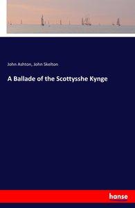 A Ballade of the Scottysshe Kynge