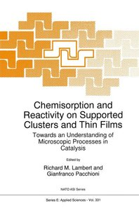 Chemisorption and Reactivity on Supported Clusters and Thin Film