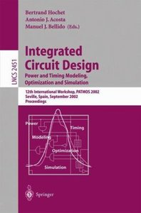 Integrated Circuit Design. Power and Timing Modeling, Optimizati