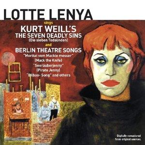 Sings Kurt Weill\'s The Seven Deadly Sins & Berlin