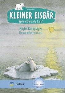 Kleiner Eisbär - Wohin fährst du, Lars? Kinderbuch Deutsch-Türki