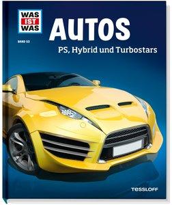 Was ist was 53: Autos. PS, Hybrid und Turbostars