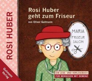 Gutmann, O: Rosi Huber geht zum Friseur