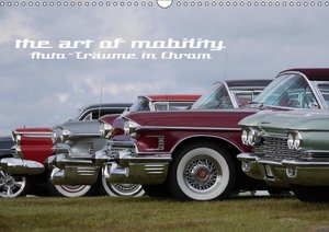 The art of mobility - Auto-Träume in Chrom (Wandkalender 2019 DI